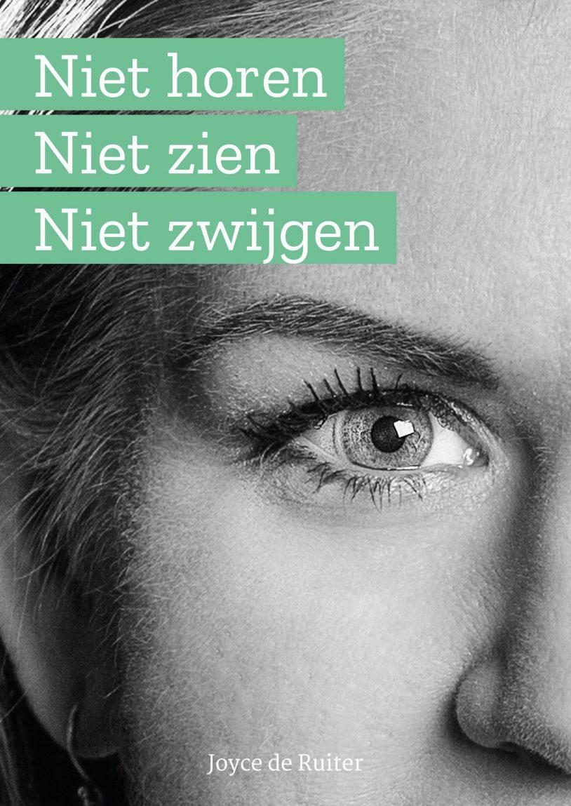 Boek cover Niet horen Niet zien Niet zwijgen met portret van Joyce waarbij je alleen haar linkerkant van haar gezicht ziet